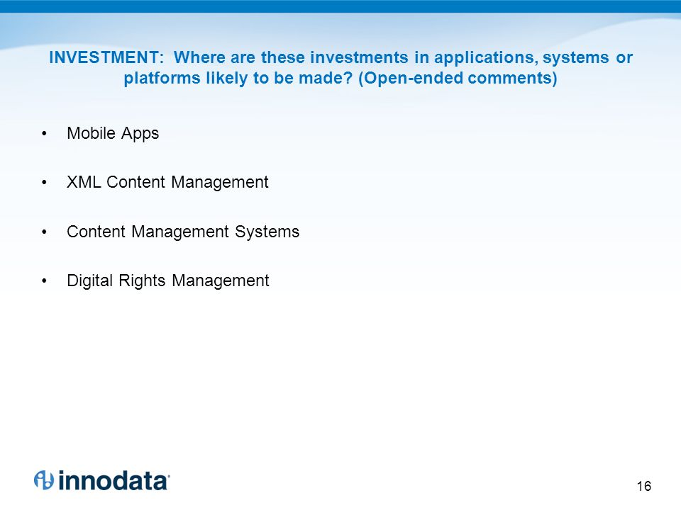 INVESTMENT: Where are these investments in applications, systems or platforms likely to be made.