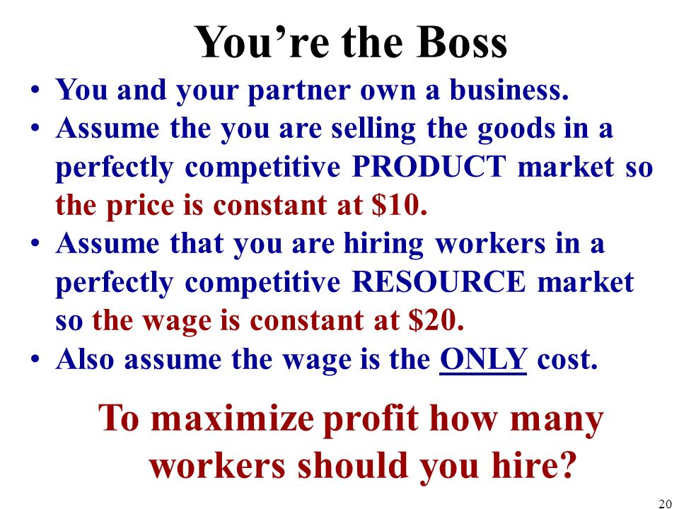 Youre the Boss You and your partner own a business. Assume the you are selling the goods in a perfectly competitive PRODUCT market so the price is con