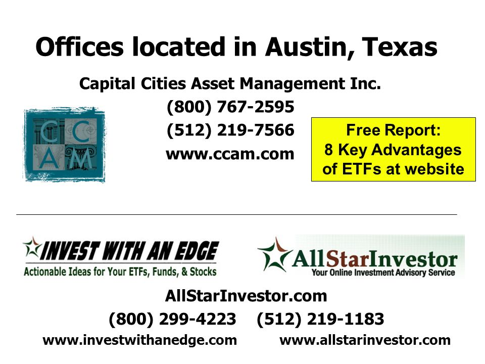 Offices located in Austin, Texas AllStarInvestor.com (800) 299-4223 (512) 219-1183 www.investwithanedge.com www.allstarinvestor.com Capital Cities Ass
