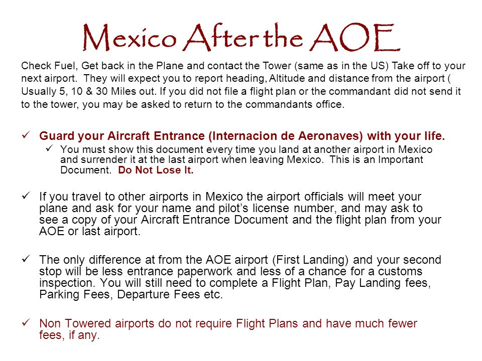 Mexico After the AOE Guard your Aircraft Entrance (Internacion de Aeronaves) with your life. You must show this document every time you land at anothe