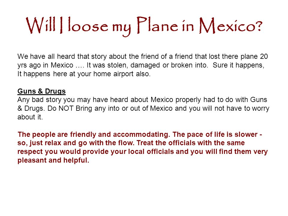 Will I loose my Plane in Mexico.