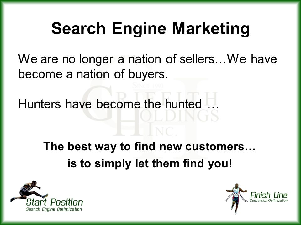 Search Engine Marketing We are no longer a nation of sellers…We have become a nation of buyers.