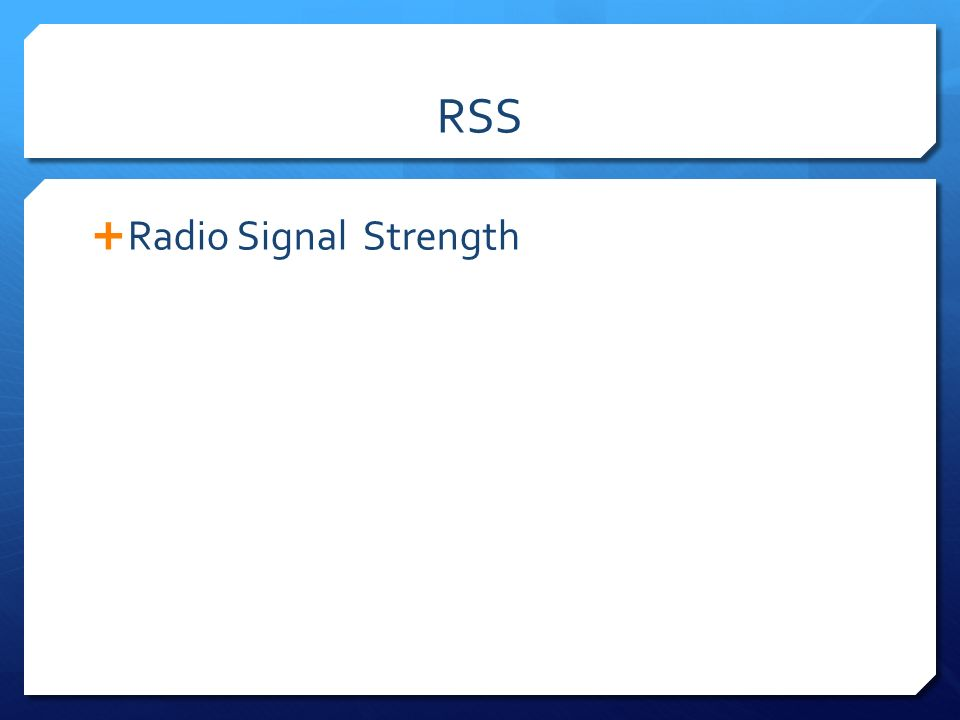 RSS Radio Signal Strength