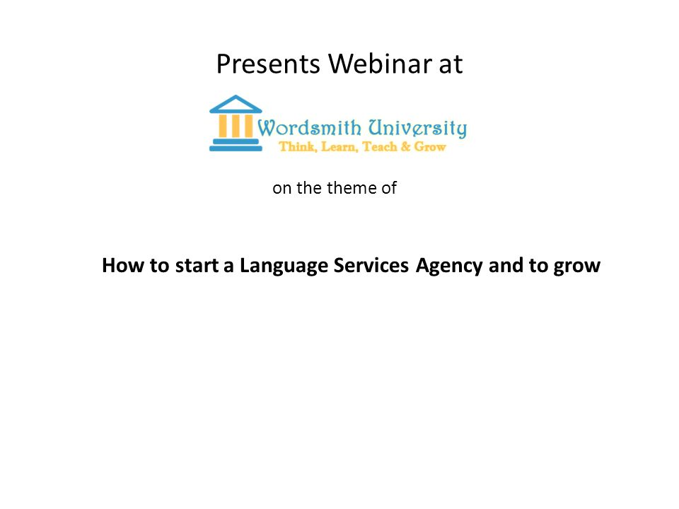 Presents Webinar at on the theme of How to start a Language Services Agency and to grow