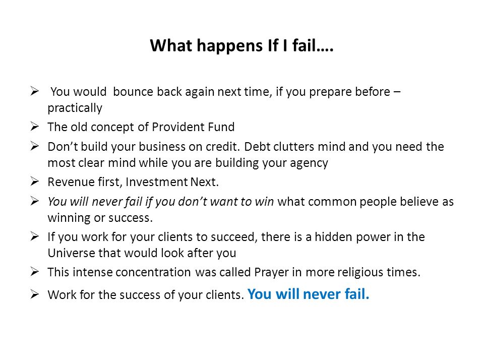 What happens If I fail….