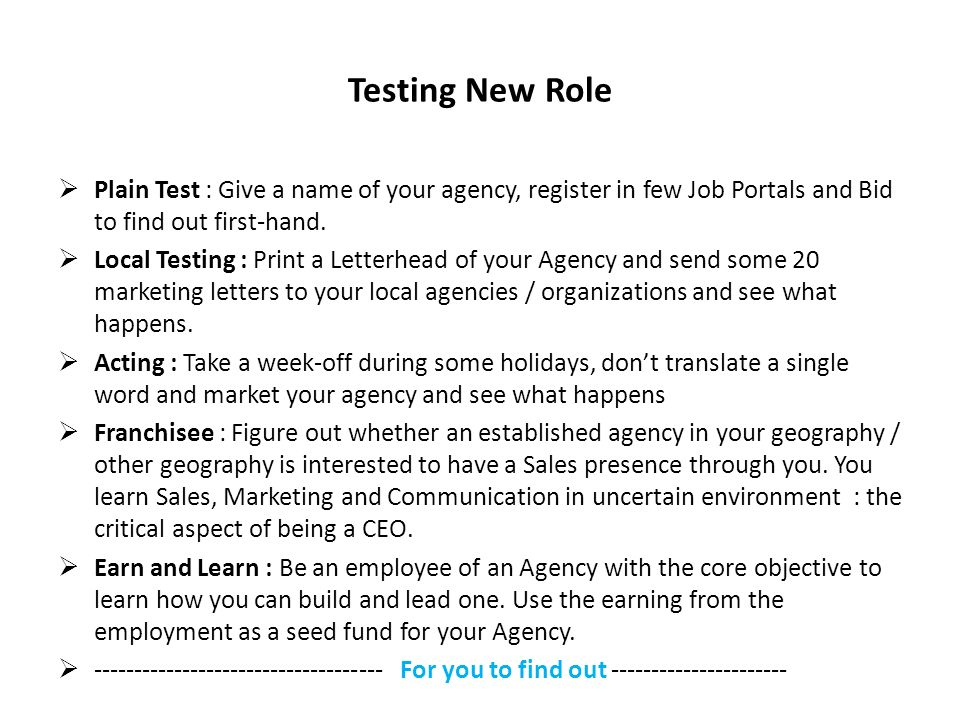 Testing New Role Plain Test : Give a name of your agency, register in few Job Portals and Bid to find out first-hand.