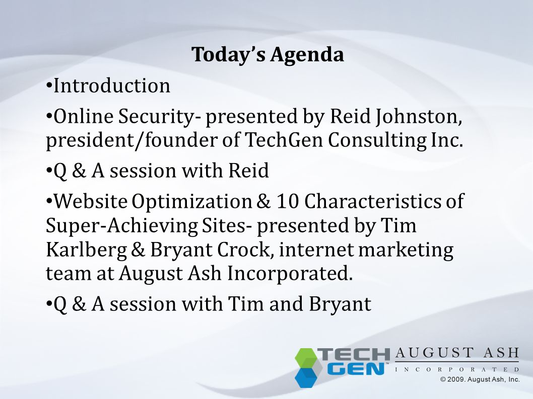 Todays Agenda Introduction Online Security- presented by Reid Johnston, president/founder of TechGen Consulting Inc.