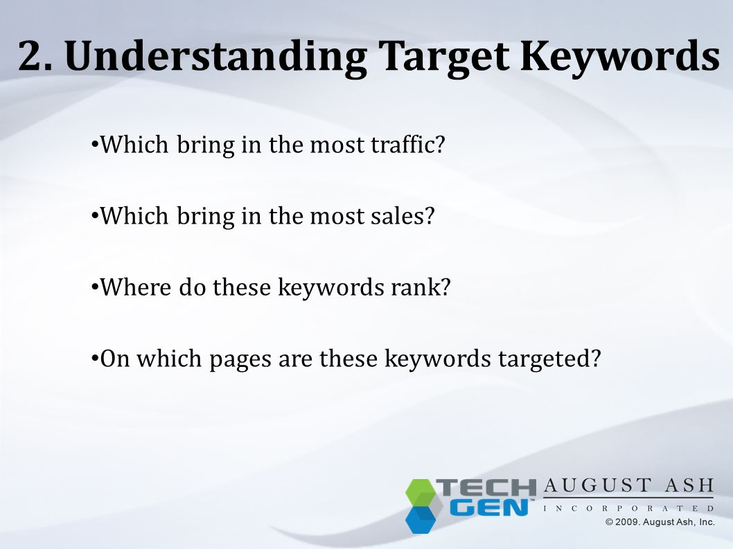 2.Understanding Target Keywords Which bring in the most traffic.
