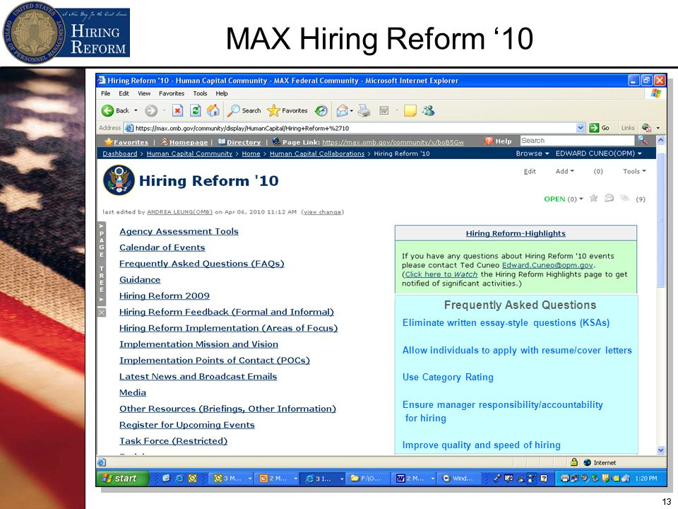 13 MAX Hiring Reform 10 Frequently Asked Questions Eliminate written essay-style questions (KSAs) Allow individuals to apply with resume/cover letters Use Category Rating Ensure manager responsibility/accountability for hiring Improve quality and speed of hiring