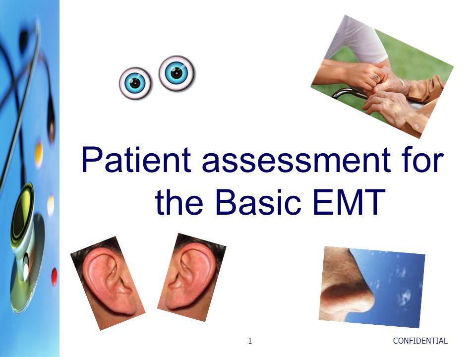 CONFIDENTIAL1 Patient assessment for the Basic EMT