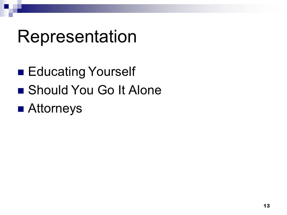 13 Representation Educating Yourself Should You Go It Alone Attorneys