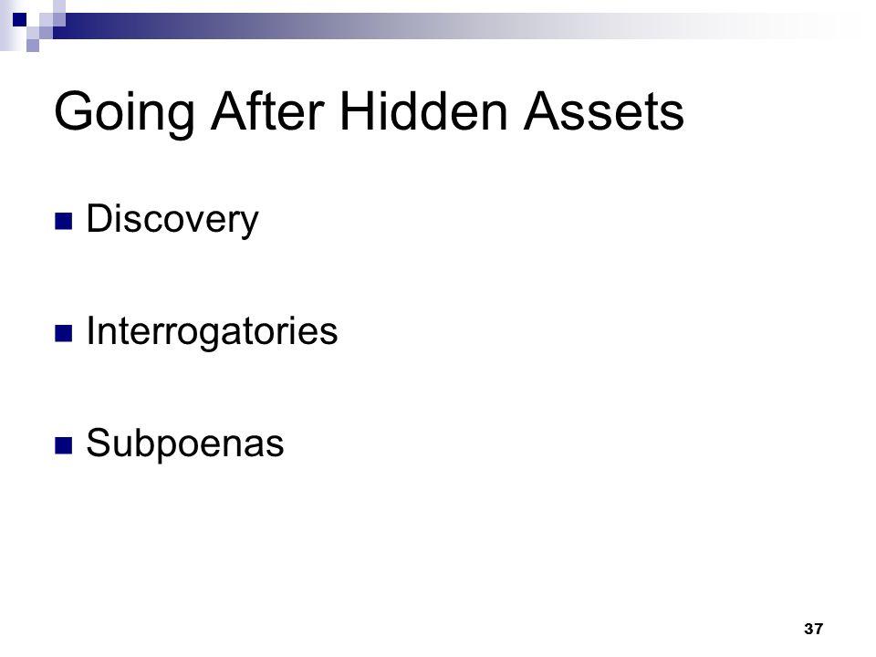 37 Going After Hidden Assets Discovery Interrogatories Subpoenas