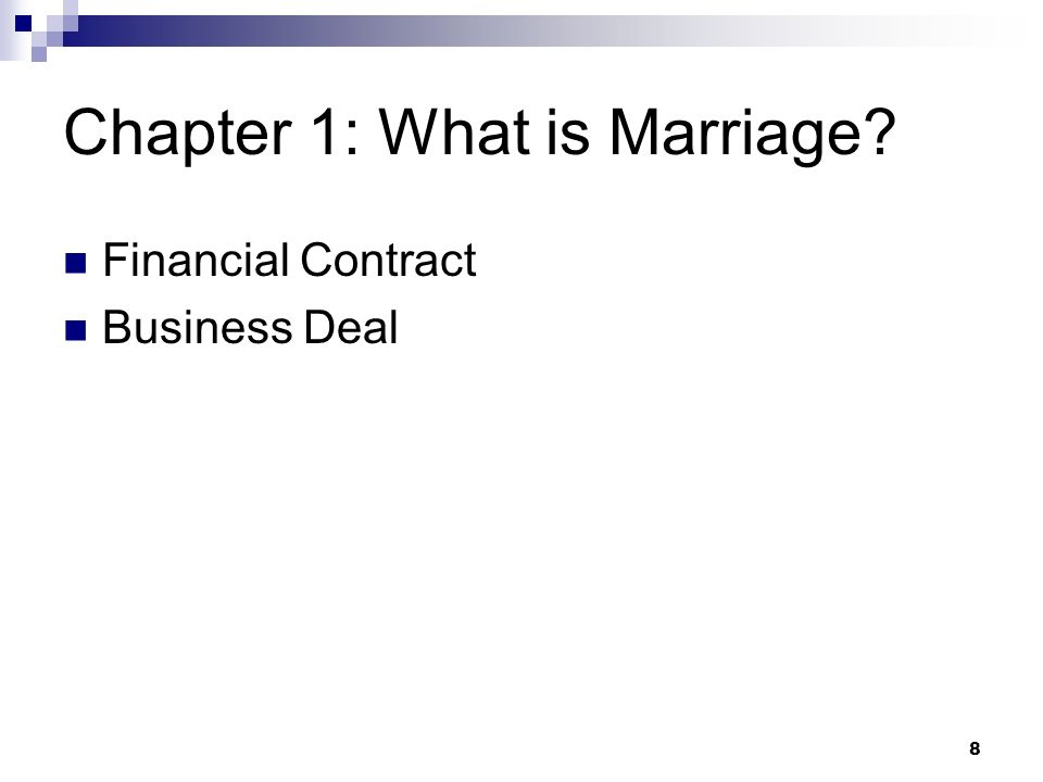 8 Chapter 1: What is Marriage? Financial Contract Business Deal