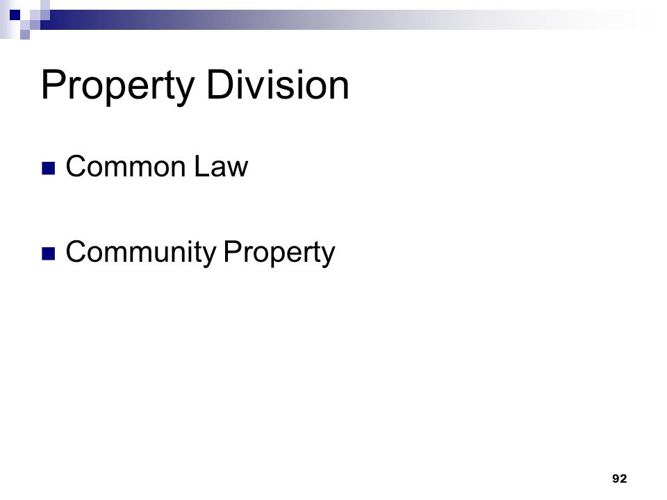 92 Property Division Common Law Community Property