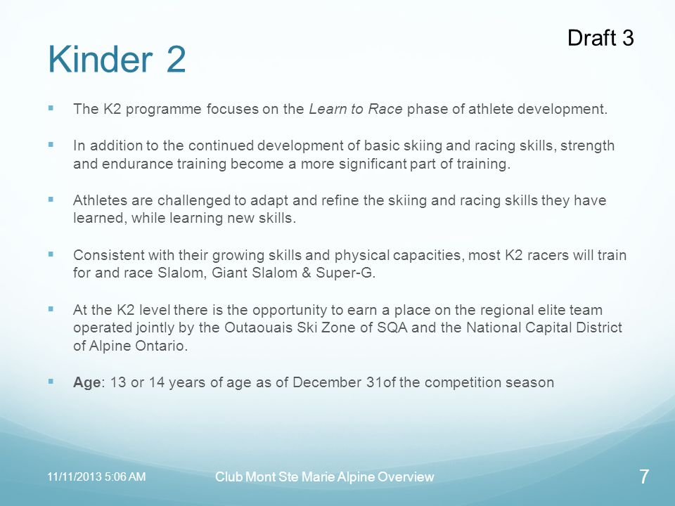 Draft 3 Kinder 2 The K2 programme focuses on the Learn to Race phase of athlete development.