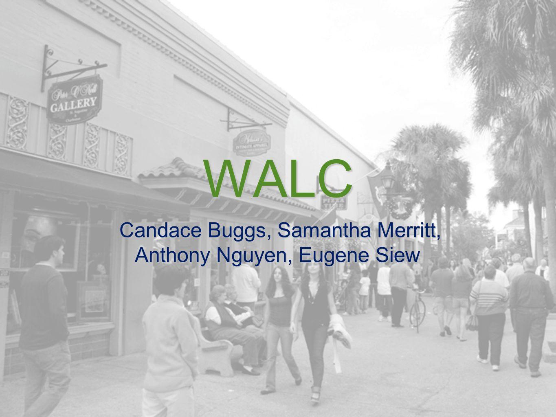 WALC Candace Buggs, Samantha Merritt, Candace Buggs, Samantha Merritt, Anthony Nguyen, Eugene Siew