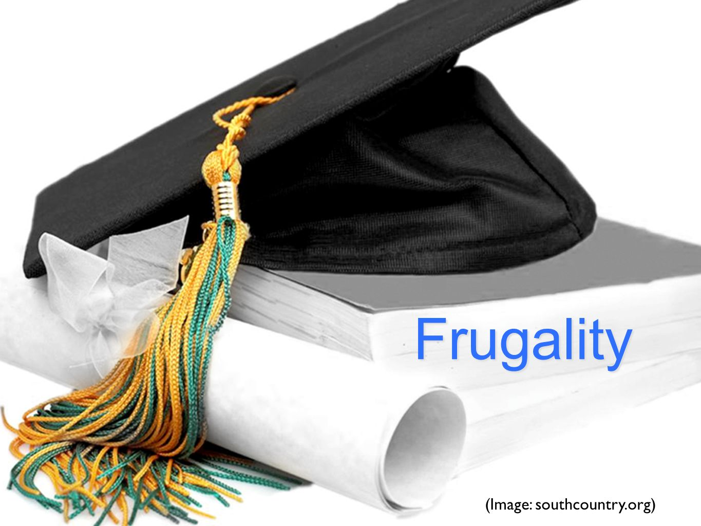 Frugality (Image: southcountry.org)