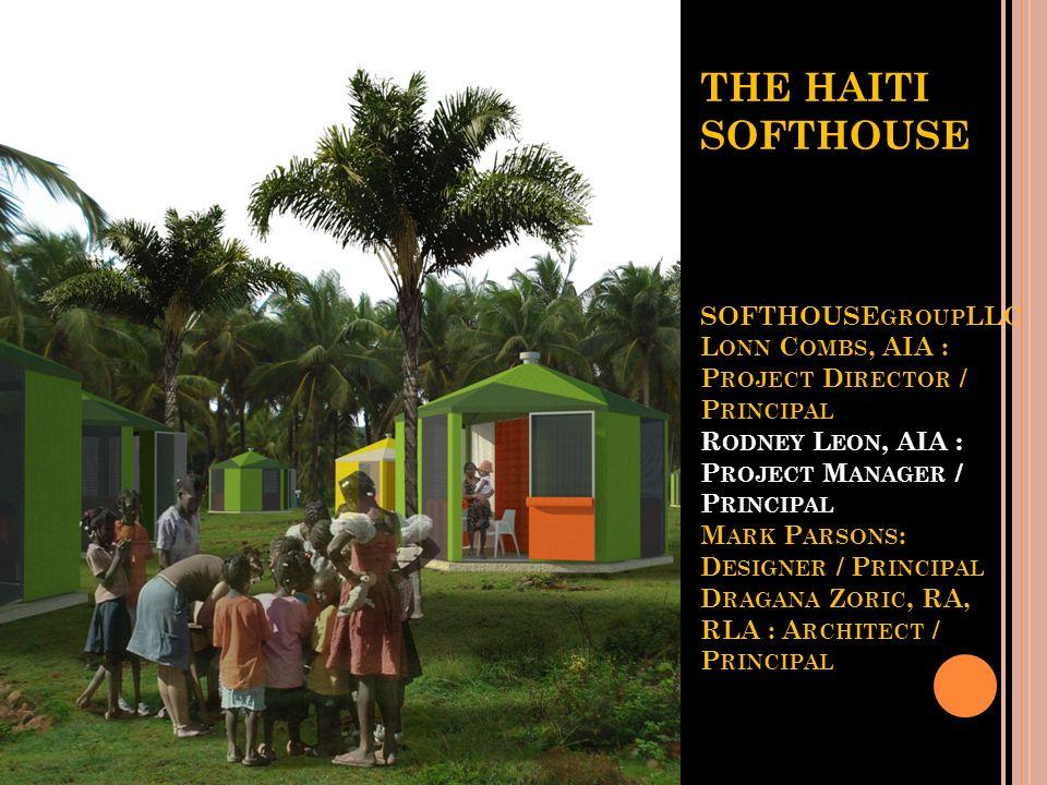 BDNN STRATEGY SEVEN: SUPPORTING HAITI INITIATIVES AND DEVELOPMENTS NOMA/CHF - Tents to Haiti Haiti Softhouse/Rural Haiti – Transitional Housing I Beli