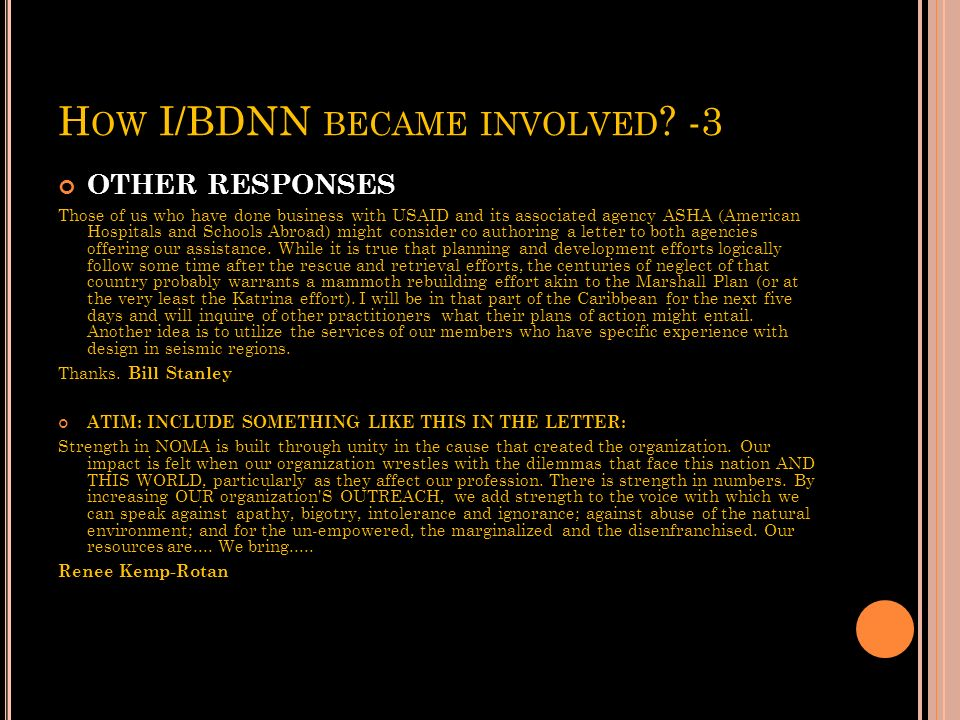 H OW I/BDNN BECAME INVOLVED ? - 2 STRATEGY ONE: CONNECTING THE DOTS RESPONSES: Re: Black Architects, NOMA and Haiti Earthquake From: Steven Lewis To: