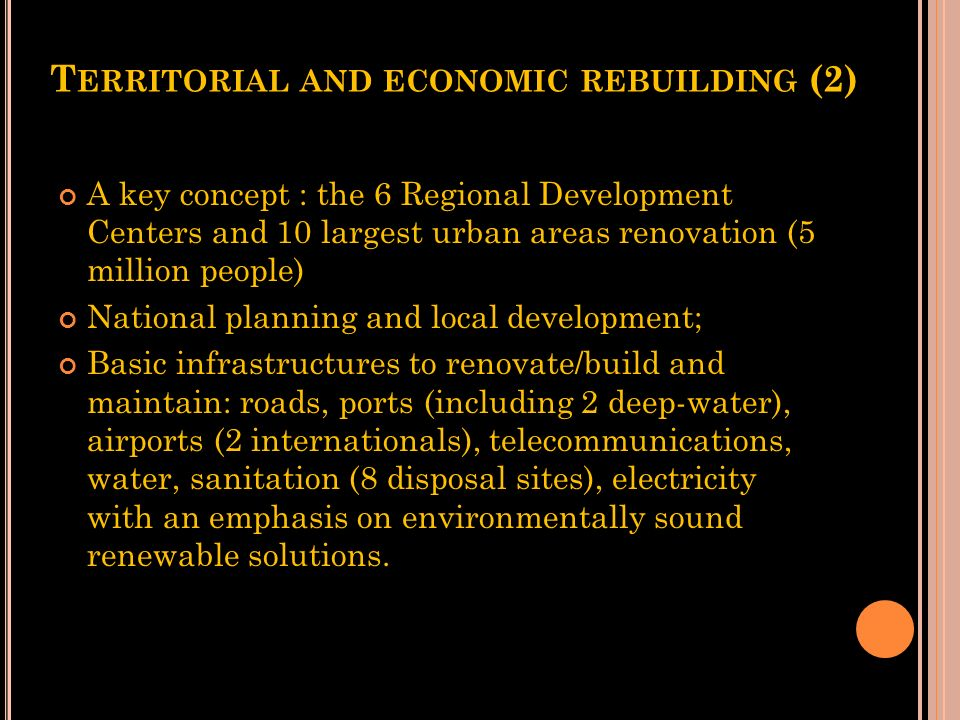 T ERRITORIAL AND ECONOMIC REBUILDING Cleaning and reconstruction of devastated zones(1000 heavy trucks for 1000 days); Preparation for the hurricane a