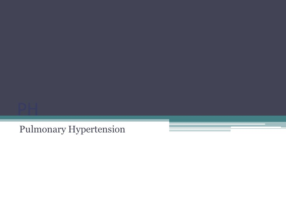 PH Treatment – Medications Prostanoids – epoprostenol, treprostinil, and iloprost ERAs (endothelin receptor antagonists) – bosentan and ambrisentan Phosphodiesterase-5 (PDE-5) inhibitors - sildenafil