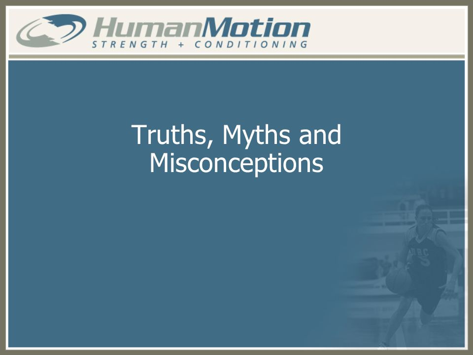Truths, Myths and Misconceptions