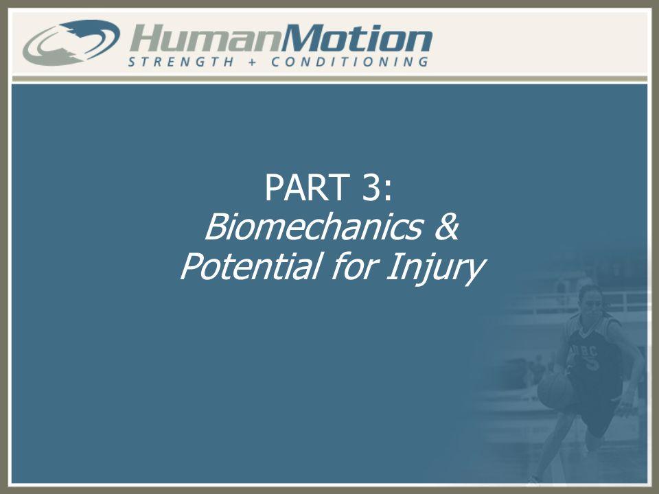 PART 3: Biomechanics & Potential for Injury