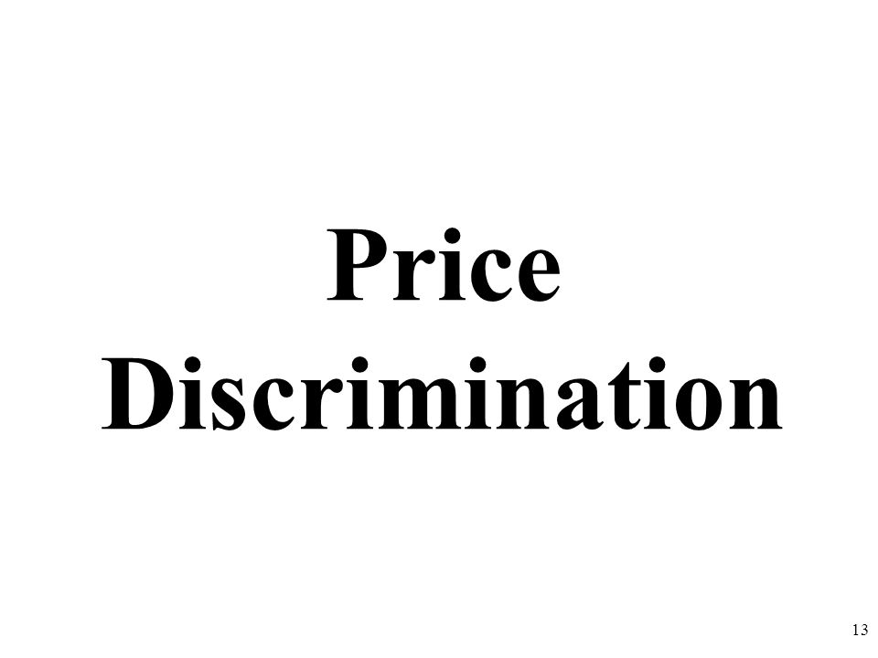 Price Discrimination 13