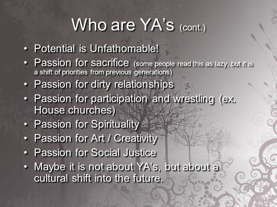Who are YAs (cont.) Potential is Unfathomable.