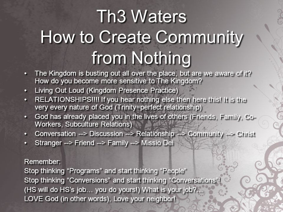 Th3 Waters How to Create Community from Nothing The Kingdom is busting out all over the place, but are we aware of it.