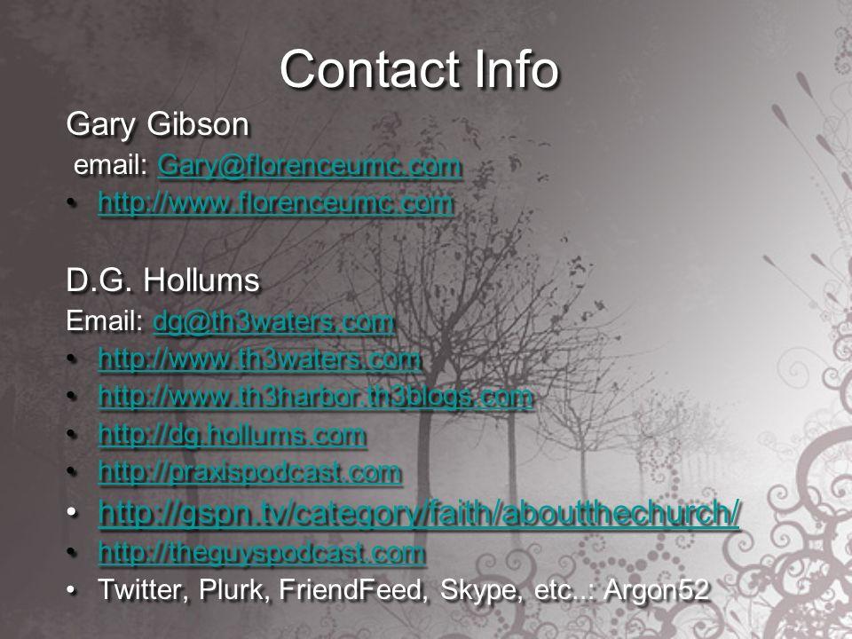 Contact Info Gary Gibson email: Gary@florenceumc.comGary@florenceumc.com http://www.florenceumc.com D.G.