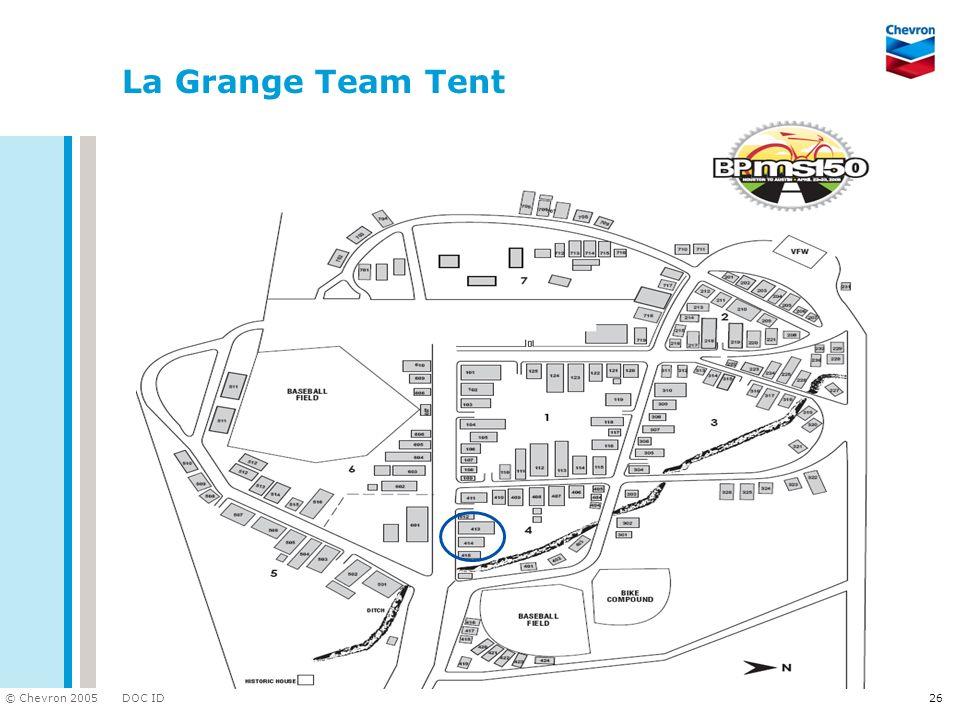 DOC ID © Chevron 2005 26 La Grange Team Tent