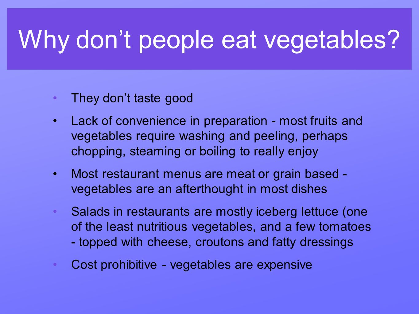 Why dont people eat vegetables.