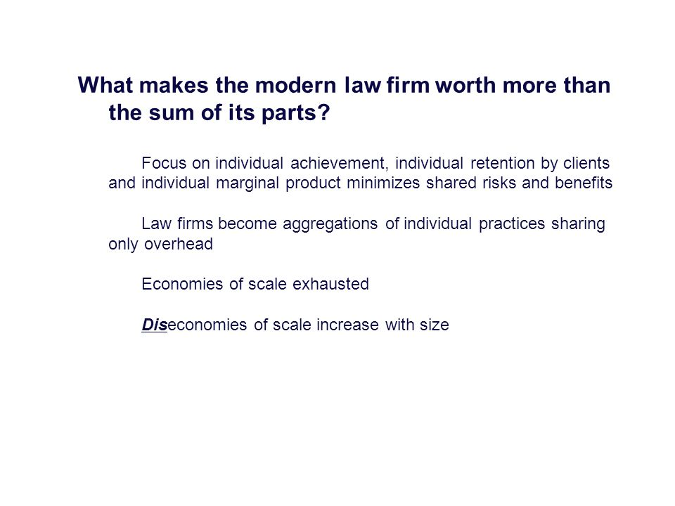 What makes the modern law firm worth more than the sum of its parts.