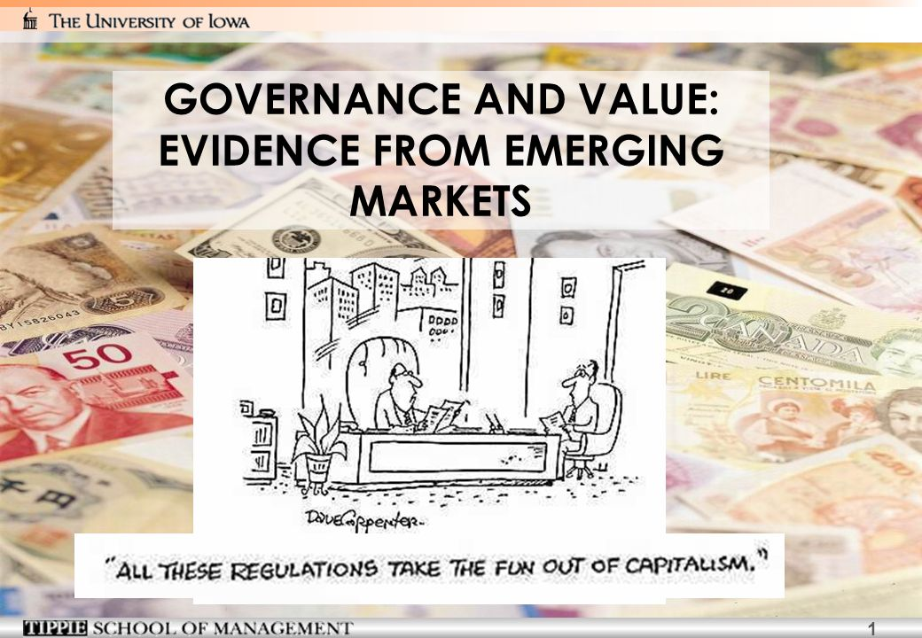 1 GOVERNANCE AND VALUE: EVIDENCE FROM EMERGING MARKETS