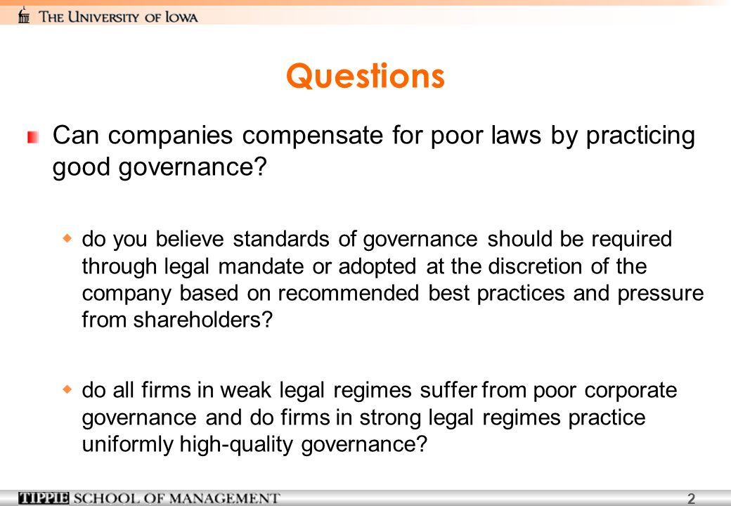 2 Questions Can companies compensate for poor laws by practicing good governance.