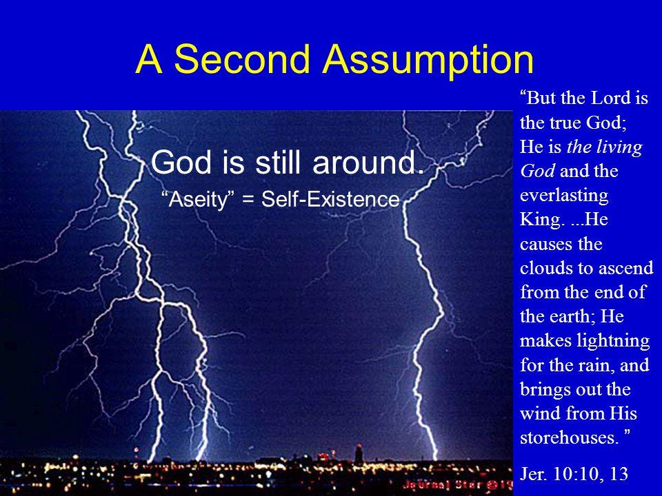 God is still around.