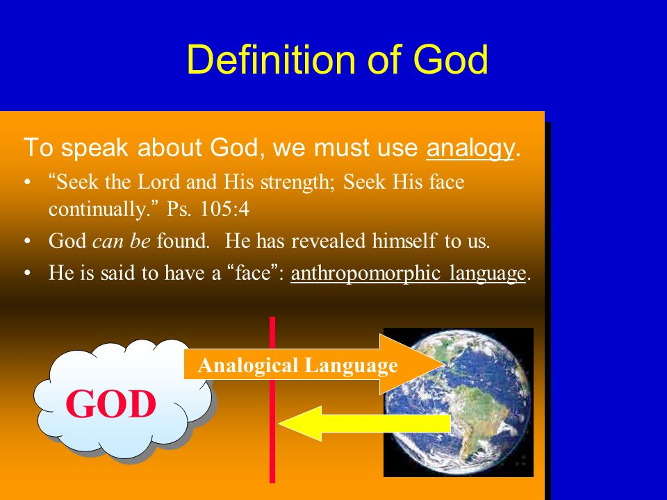 Definition of God To speak about God, we must use analogy.