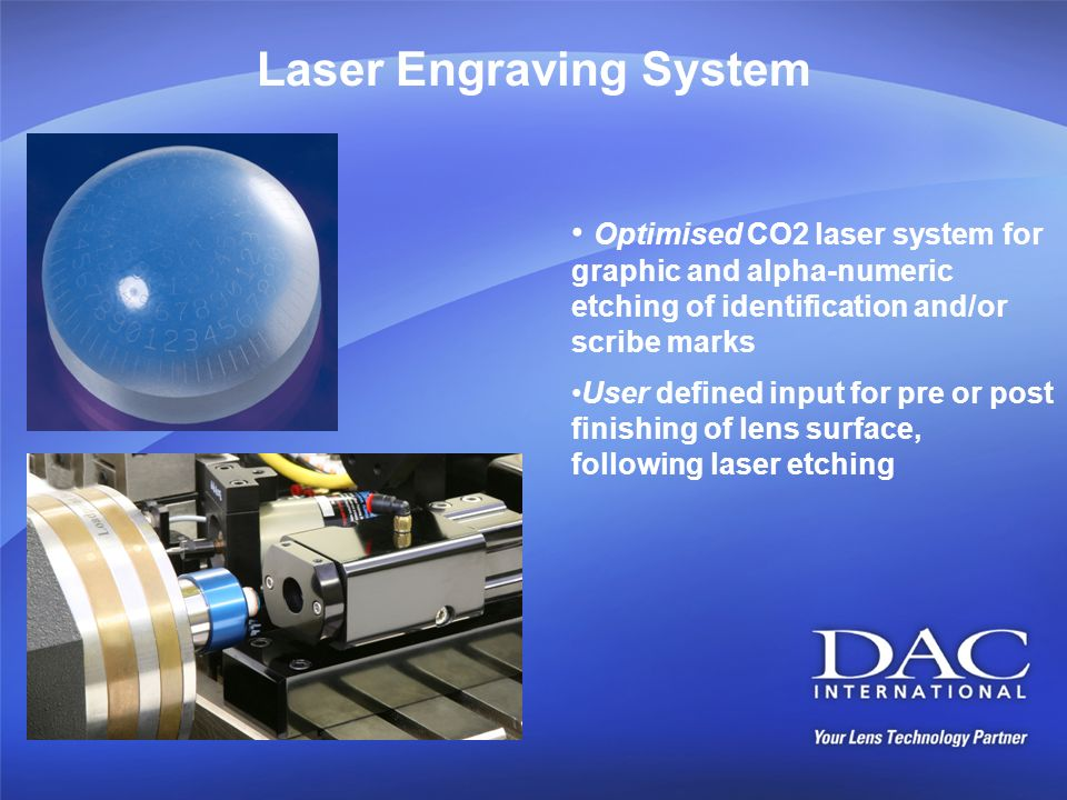 Laser Engraving System Optimised CO2 laser system for graphic and alpha-numeric etching of identification and/or scribe marks User defined input for p