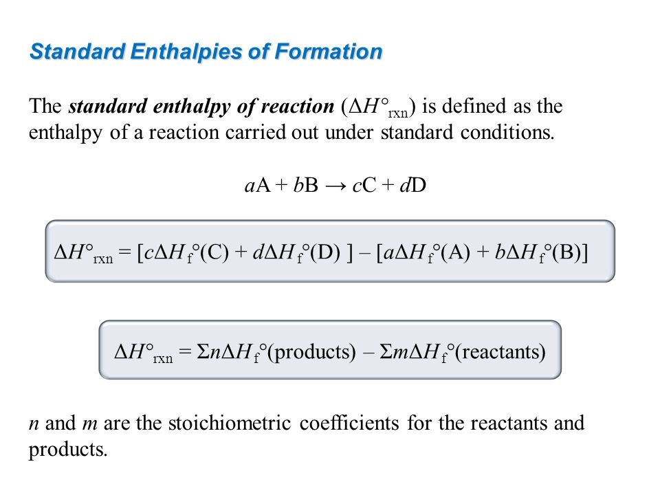 Standard Enthalpies of Formation The standard enthalpy of reaction (ΔH ° rxn ) is defined as the enthalpy of a reaction carried out under standard con