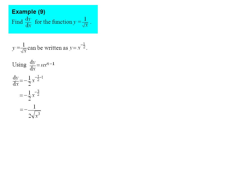 Find for the function y =. Example (9) Using y = can be written as.