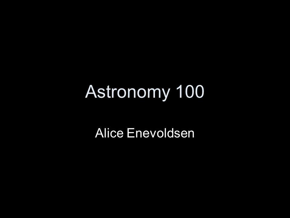 Astronomy 100 Alice Enevoldsen