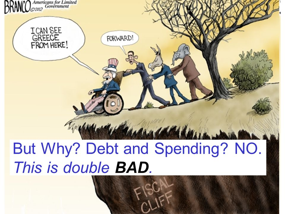 But Why? Debt and Spending? NO. This is double BAD.