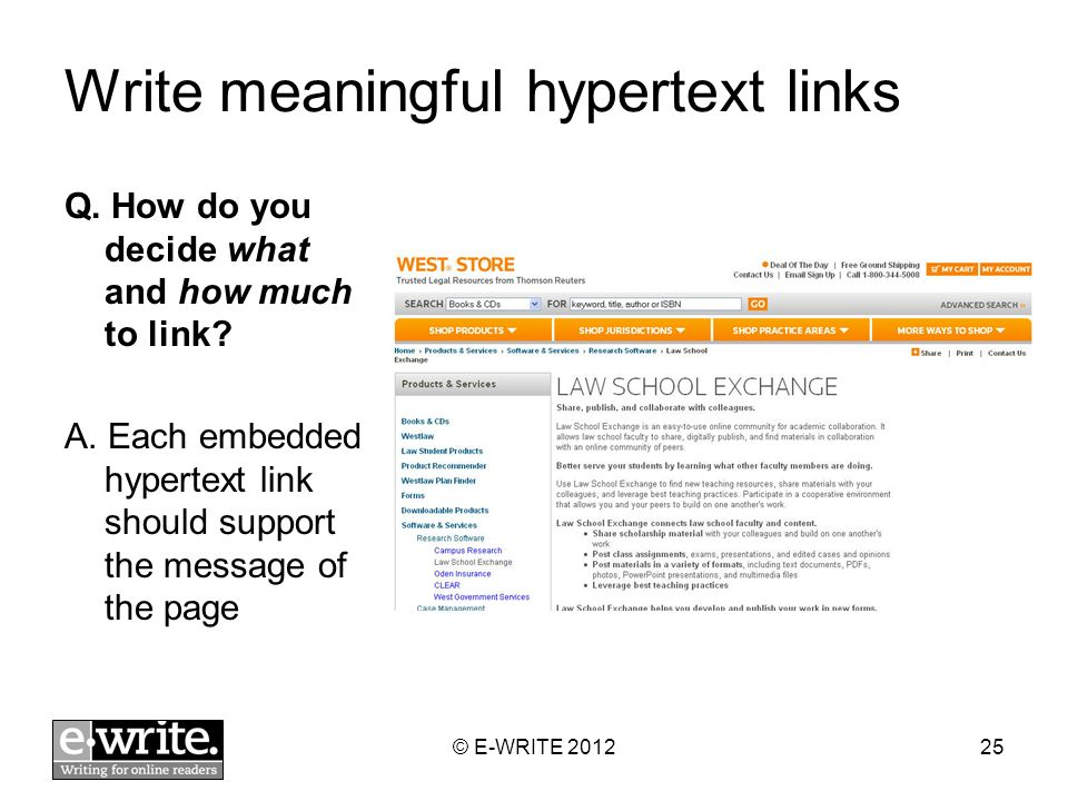 Write meaningful hypertext links Q. How do you decide what and how much to link? A. Each embedded hypertext link should support the message of the pag