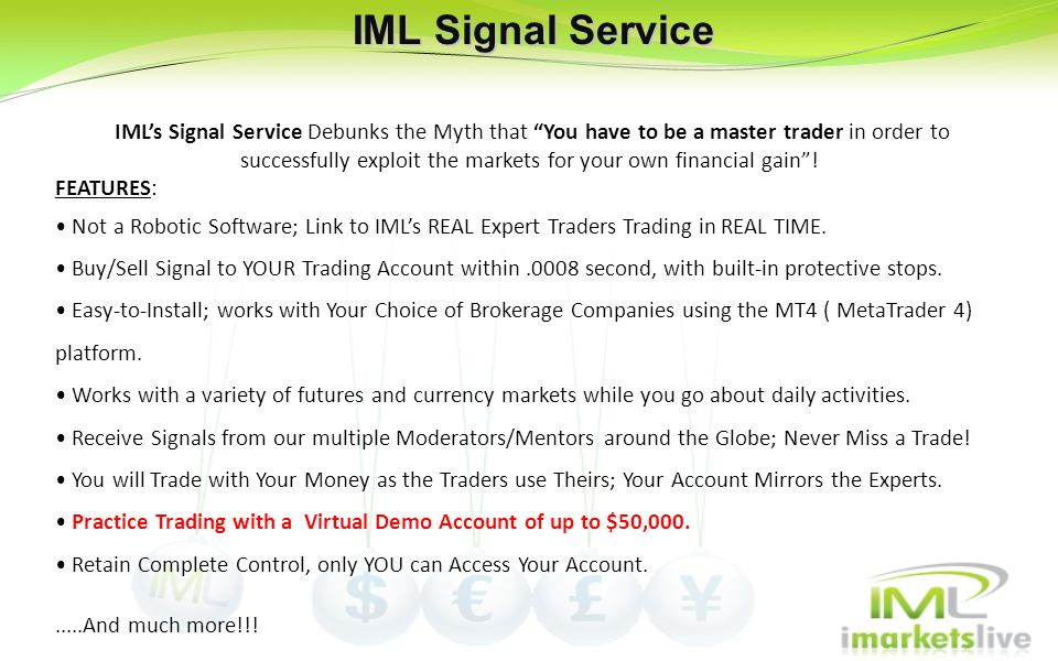 IML Signal Service IMLs Signal Service Debunks the Myth that You have to be a master trader in order to successfully exploit the markets for your own