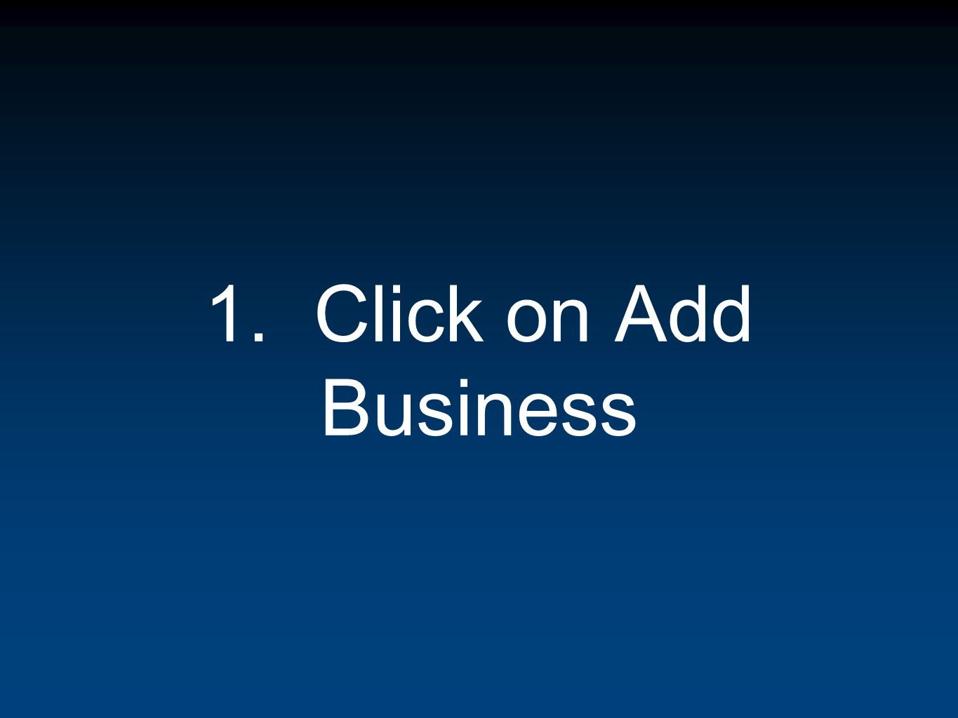 1. Click on Add Business