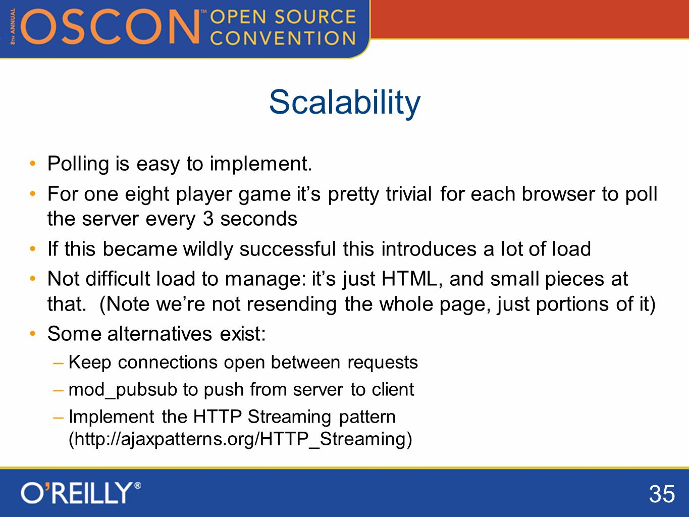 35 Scalability Polling is easy to implement.
