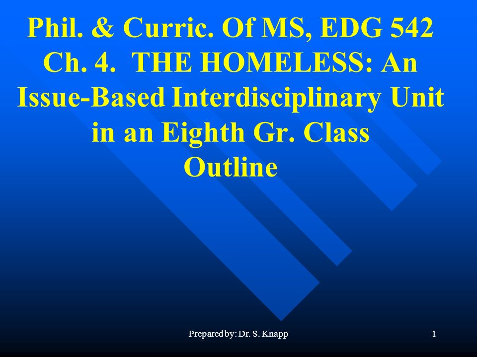 Prepared by: Dr. S. Knapp1 Phil. & Curric. Of MS, EDG 542 Ch.