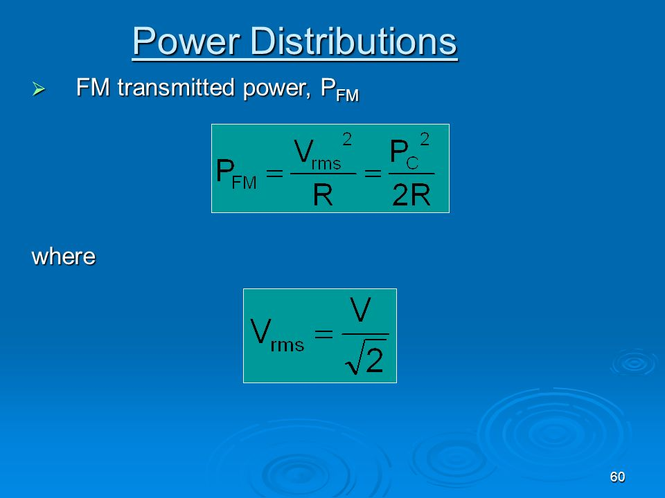 60 Power Distributions FM transmitted power, P FM FM transmitted power, P FMwhere