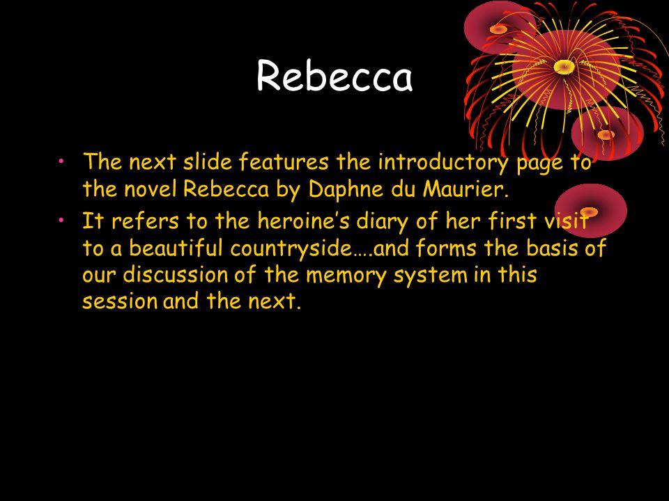 Rebecca The next slide features the introductory page to the novel Rebecca by Daphne du Maurier.